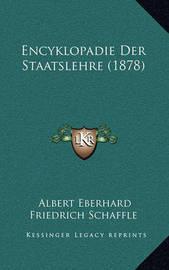 Encyklopadie Der Staatslehre (1878) by Albert Eberhard Friedrich Schaffle