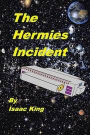 The Hermies Incident by Isaac King