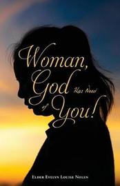 Woman, God Has Need of You ! by Elder Evelyn Louise Nolen image