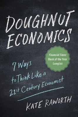 Doughnut Economics by Kate Raworth