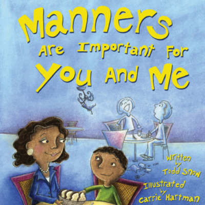 Manners are Important for You and Me by Todd Snow image