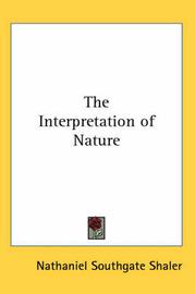The Interpretation of Nature by Nathaniel Southgate Shaler image