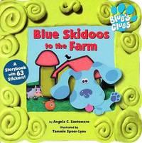 Blue Skidoos to the Farm by Angela C Santomero image