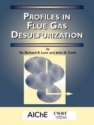 Profiles in Flue Gas Desulfurization by Richard R Lunt