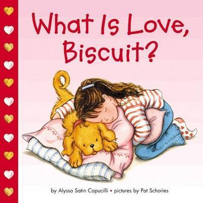 What Is Love Biscuit? by Alyssa Satin Capucilli