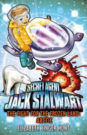 Jack Stalwart Arctic: Fight for the Frozen Land by Elizabeth Singer Hunt