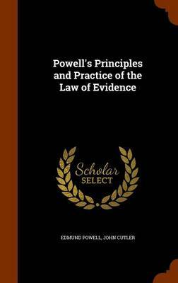 Powell's Principles and Practice of the Law of Evidence by Edmund Powell image