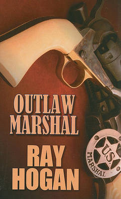 Outlaw Marshal by Ray Hogan image