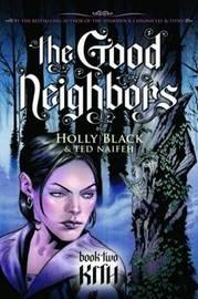 The Good Neighbors #2: Kith by Holly Black