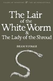 The Lair of the White Worm & The Lady of the Shroud by Bram Stoker image
