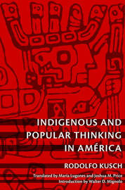 Indigenous and Popular Thinking in America by Rodolfo Kusch image