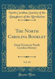 The North Carolina Booklet, Vol. 10 by North Carolina Society of Th Revolution image