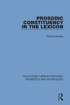Prosodic Constituency in the Lexicon by Sharon Inkelas image