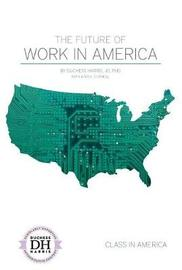 The Future of Work in America by Duchess Harris