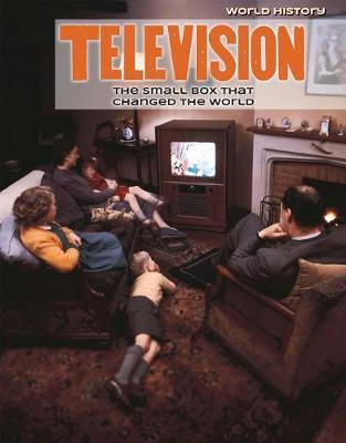 Television: The Small Box That Changed the World by Katie Kawa