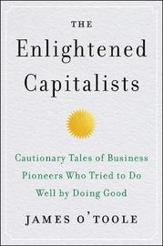 The Enlightened Capitalists by James O'Toole