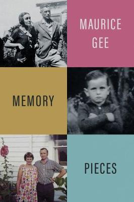 Memory Pieces by MAURICE GEE