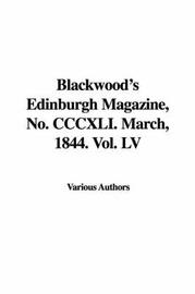 Blackwood's Edinburgh Magazine, No. CCCXLI. March, 1844. Vol. LV by Various Authors image