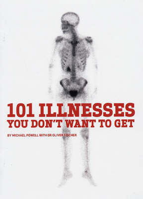 101 Illnesses You Don't Want to Get by Michael Powell image