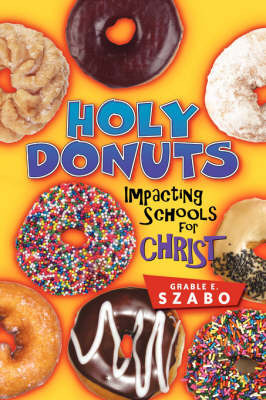 Holy Donuts by Grable, E Szabo
