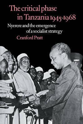 The Critical Phase in Tanzania by Cranford Pratt