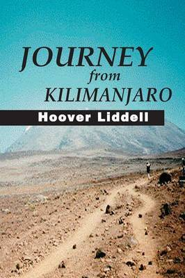 Journey from Kilimanjaro by Hoover Liddell