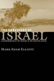 The Survivors of Israel by Mark Elliott
