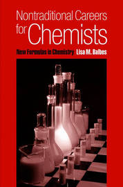 Nontraditional Careers for Chemists by Lisa M. Balbes