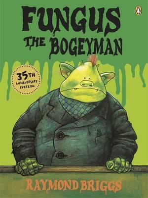 Fungus the Bogeyman by Raymond Briggs