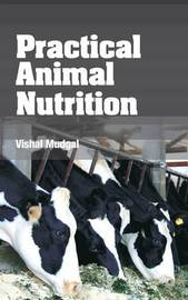 Practical Animal Nutrition by Vishal Mudgal