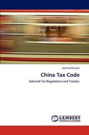China Tax Code by Riccardi Lorenzo
