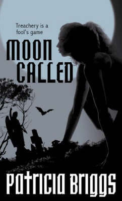 Moon Called (Mercy Thompson #1) by Patricia Briggs