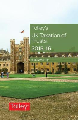 Tolley's UK Taxation of Trusts 2015-16 by Ian Maston image