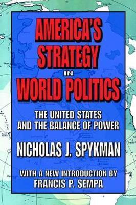 America's Strategy in World Politics by Nicholas J. Spykman image