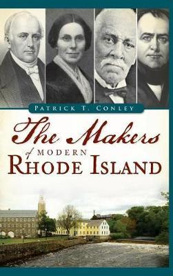 The Makers of Modern Rhode Island by Patrick T Conley image