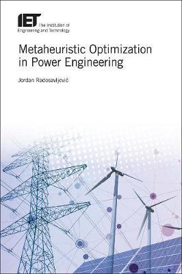 Metaheuristic Optimization in Power Engineering by Jordan Radosavljevic image