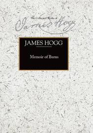 Memoir of Burns by James Hogg