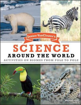 Janice VanCleave's Science Around the World by Janice Vancleave image
