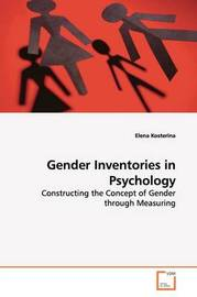 Gender Inventories in Psychology by Elena Kosterina