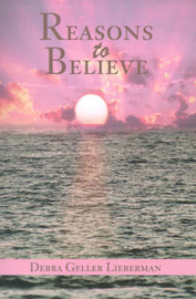 Reasons to Believe by Debra Geller Lieberman image