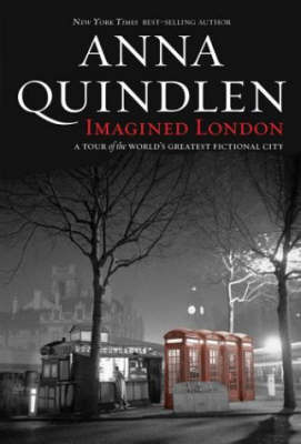 Imagined London: A Tour of the World's Greatest Fictional City by Anna Quindlen image