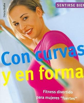 """Con Curvas y en Forma: Fitness Divertido Para Mujeres """"Fuertes"""" by Dorte Kuhn image"""