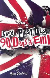 "The ""Sex Pistols"": 90 Days at EMI by Brian Southall image"