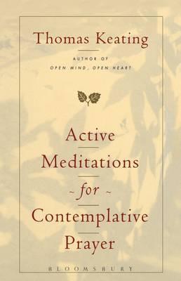 Active Meditations for Contemplative Prayer by Thomas Keating, O.C.S.O. image