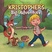 Kristopher's Big Adventure by Janett Dunlap Earl