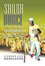 Sailor Dance - John Stanley Donaldson - The Story by Eleanor Joye Donaldson