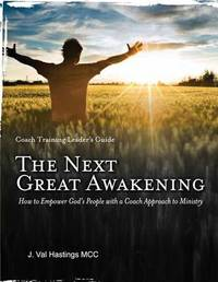 The Next Great Awakening Leader's Guide by J Val Hastings