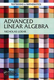Advanced Linear Algebra by Nicholas Loehr