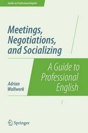 Meetings, Negotiations, and Socializing by Adrian Wallwork