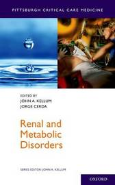 Renal and Metabolic Disorders by John A Kellum